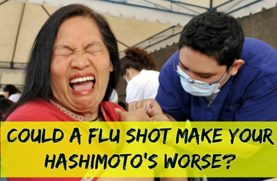 Should Hashimoto's Patients Get Flu Shots, Or Will It Make You Worse?